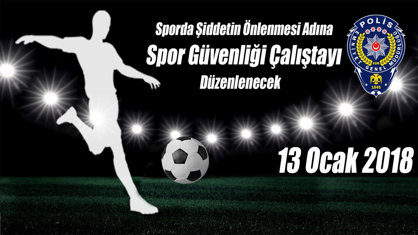 EGM Spor Güvenliği Çalıştayı Düzenleyecek